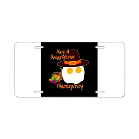 Speggtacular Thanksgiving! Aluminum License Plate