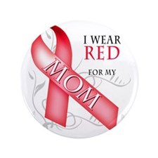 """I Wear Red for my Mom 3.5"""" Button"""