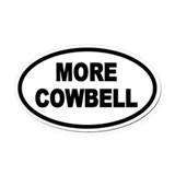 More cowbell Oval Car Magnets