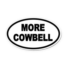 More Cowbell Oval Oval Car Magnet