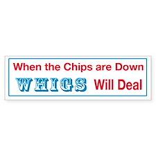 Whigs Will Deal Bumper Bumper Sticker