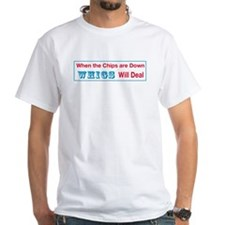 Whigs Will Deal T-Shirt