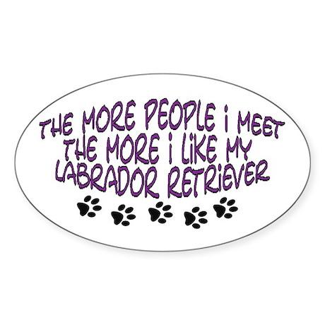 I like my Labrador Retriever Oval Sticker