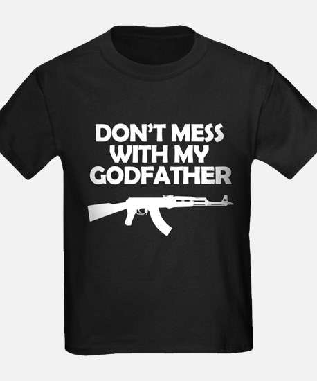 Dont Mess With My Godfather T-Shirt