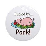 Fueled by Pork Ornament (Round)