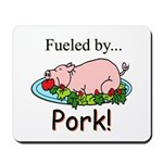 Fueled by Pork Mousepad