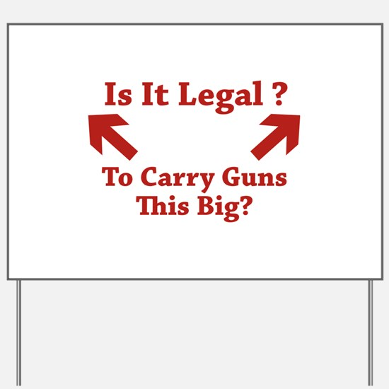 Is It Legal To Carry Guns This Big? Yard Sign