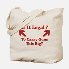 Is It Legal To Carry Guns This Big? Tote Bag