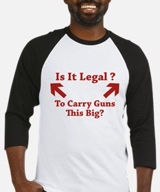 Is It Legal To Carry Guns This Big? Baseball Jerse