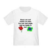 Cute And Single Daddy Poem T-Shirt