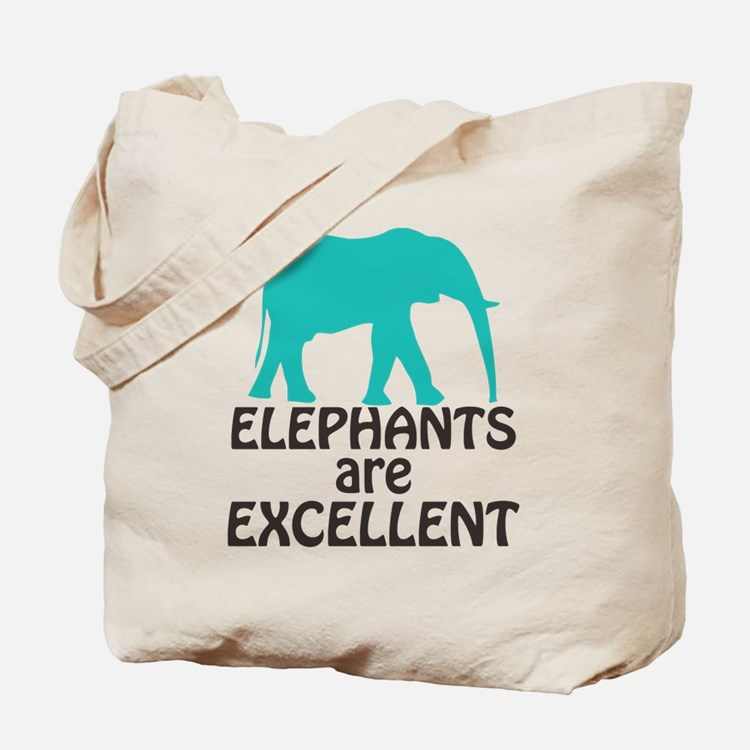 Elephants are Excellent Tote Bag