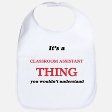 It's and Classroom Assistant thing, y Baby Bib