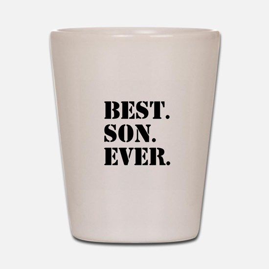 Best Son Ever Shot Glass