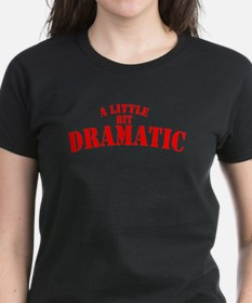 A Little Bit Dramatic Women's BLK/RD T-Shirt