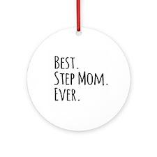 Best Step Mom Ever Ornament (Round)