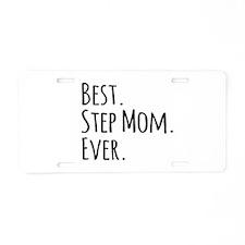 Best Step Mom Ever Aluminum License Plate
