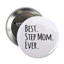 """Best Step Mom Ever 2.25"""" Button"""