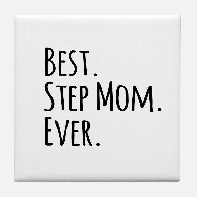 Best Step Mom Ever Tile Coaster