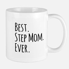 Best Step Mom Ever Mugs