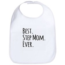 Best Step Mom Ever Bib