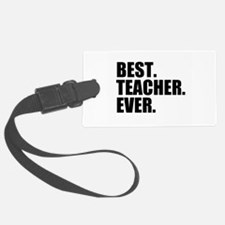 Best Teacher Ever Luggage Tag