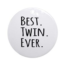 Best Twin Ever Ornament (Round)
