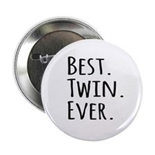 """Best Twin Ever 2.25"""" Button"""