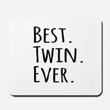 Best Twin Ever Mousepad