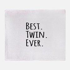 Best Twin Ever Throw Blanket