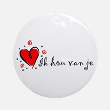 """I Love You"" [Dutch] Ornament (Round)"
