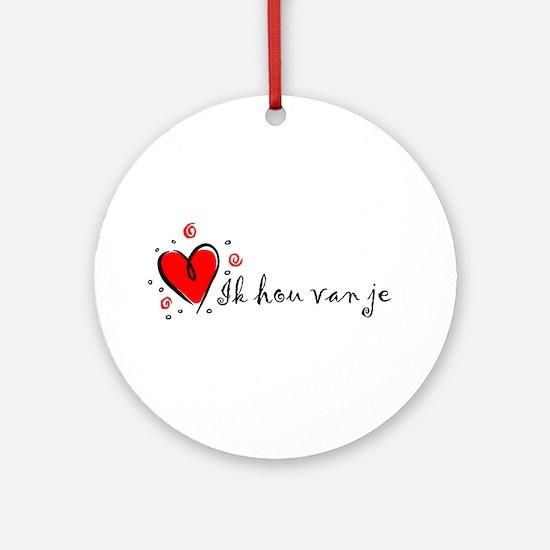 """""""I Love You"""" [Dutch] Ornament (Round)"""