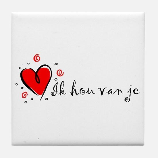"""""""I Love You"""" [Dutch] Tile Coaster"""
