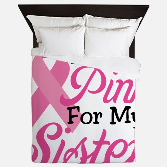 I Wear Pink For My Sister Queen Duvet
