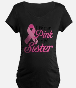 I Wear Pink For My Sister T-Shirt