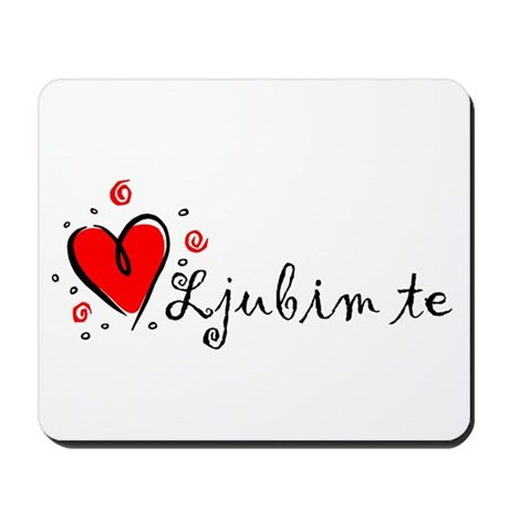 """I Love You"" [Croatian] Mousepad"