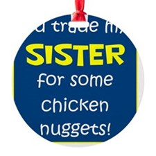 SISTER FOR NUGGETS Ornament