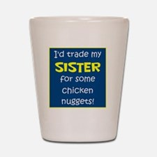 SISTER FOR NUGGETS Shot Glass