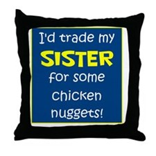 SISTER FOR NUGGETS Throw Pillow