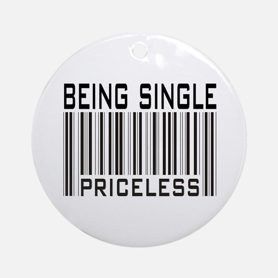 Being Single Priceless Dating Ornament (Round)