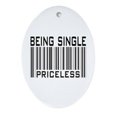 Being Single Priceless Dating Oval Ornament