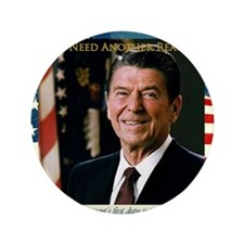 """We Need Another Reagan_Sq_10x10 3.5"""" Button"""