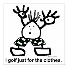 """I golf just for the clot Square Car Magnet 3"""" x 3"""""""