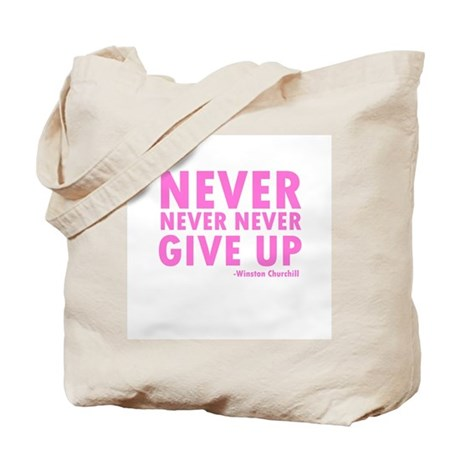 Never Never Give Up Tote Bag