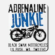 Adrenaline Junkie Mousepad