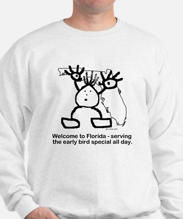 Florida early bird special Sweatshirt