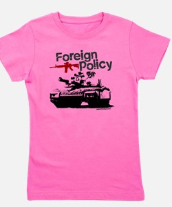 Foreign Policy - anti-war protest t-shi Girl's Tee