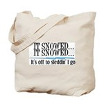 It snowed... it snowed! Tote Bag