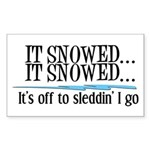 It snowed... it snowed! Rectangle Sticker