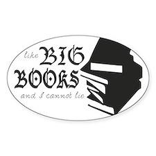 I like BIG BOOKS and I cannot lie Decal