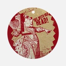 off-with-her-head-vintage_13-5x18 Round Ornament